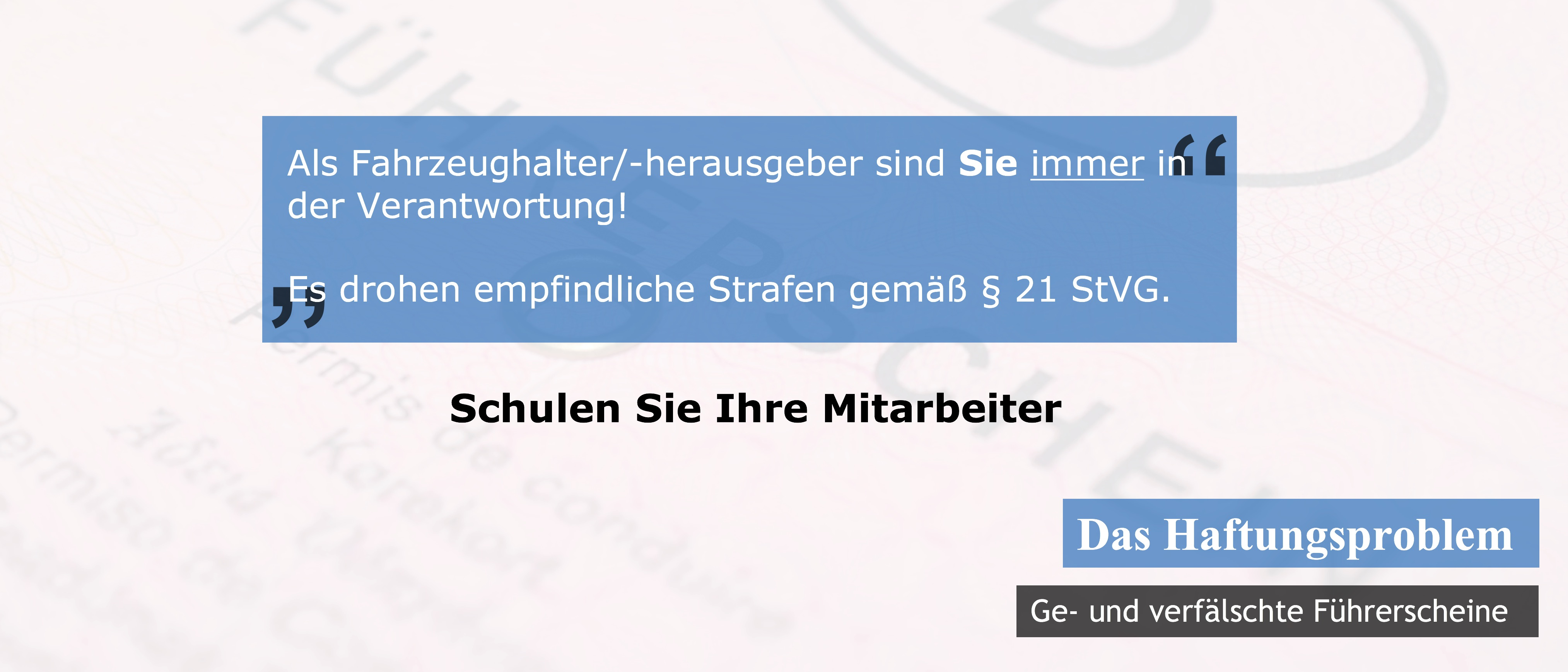 Haftung Bildungsakademie Rheinland Führerschein Fahrerlaubnis ohne 21 StVG Fälschung Falsifikat gefälscht verfälscht Dokumente Dokumentenprüfung Früherkennung Seminar